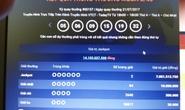 Vietlott 132 tỉ chưa lãnh, lại có người trúng 14 tỉ đồng