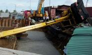 """Cần cẩu sập tại công trình """"giải cứu"""" kẹt xe cảng Cát Lái"""