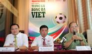 Những góp ý chất lượng cho bóng đá Việt