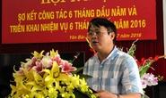 Giám đốc Sở TN-MT Yên Bái: Thiếu điều kiện bổ nhiệm, thanh tra khối tài sản