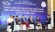Ông Phạm Thành Kiên, Giám đốc Sở Công Thương TP HCM: Nhập siêu từ các nước ASEAN rất đáng lo ngại