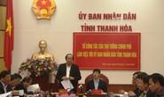 """Thủ tướng lưu ý Thanh Hóa cần khắc phục tình trạng """"quan lộ thần tốc"""" gây bức xúc"""
