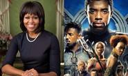 Bà Michelle Obama yêu phim Chiến binh báo đen