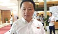 Bộ trưởng TN-MT lên tiếng về việc Thứ trưởng Trần Quý Kiên bị tố gom đất
