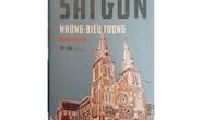 Góc nhìn đa dạng về Sài Gòn