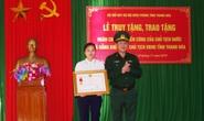 Truy tặng Huân chương Chiến công cho Thiếu tá biên phòng hi sinh khi vây bắt tội phạm
