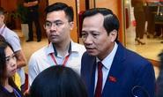 Bộ trưởng Đào Ngọc Dung nói gì về tăng tuổi nghỉ hưu lên 62 đối với nam và 60 đối với nữ?