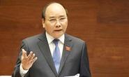 Thủ tướng Nguyễn Xuân Phúc trả lời chất vấn trực tiếp trước Quốc hội