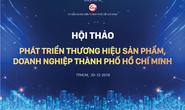 Bàn cách phát triển thương hiệu sản phẩm, doanh nghiệp TP HCM