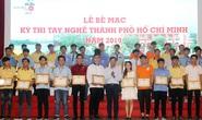 TP HCM chọn 50 thí sinh xuất sắc dự thi tay nghề quốc gia
