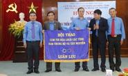 LĐLĐ tỉnh Quảng Nam dẫn đầu cụm thi đua Nam Trung bộ và Tây nguyên