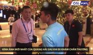 CLIP: Quang Hải trở về khách sạn sau khi khám bị chẩn đoán là rách cơ đùi