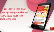 App miễn phí 9999 Tết: Một ứng dụng triệu niềm vui