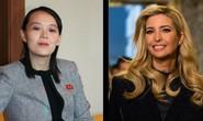 Thượng đỉnh Mỹ - Triều: Sẽ có cuộc gặp giữa hai cô Kim Yo-jong và Ivanka Trump?