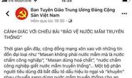 Đề nghị xử lý nghiêm fanpage giả mạo Ban Tuyên giáo Trung ương tung tin thất thiệt về nước mắm