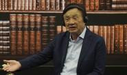 CEO Huawei: Lệnh trừng phạt của Mỹ không đáng ngại với chúng tôi