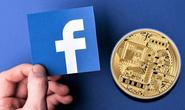 Cục Dự trữ Liên bang Mỹ muốn Facebook ngưng kế hoạch tiền ảo Libra