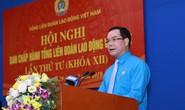 Chủ tịch Tổng LĐLĐ Việt Nam Nguyễn Đình Khang: Đem hết sức mình phục vụ giai cấp công nhân và người lao động