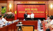 Bí thư Hà Giang Triệu Tài Vinh làm Phó Ban Kinh tế Trung ương