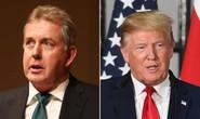 Đau đầu chuyện đi ở của Đại sứ Anh chê bai chính quyền Mỹ