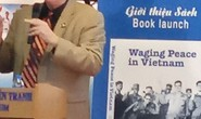 Ra mắt sách Waging Peace in Vietnam