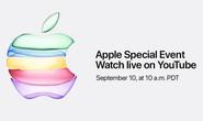 Sự kiện ra mắt iPhone 11 Pro sẽ được Apple phát trực tiếp trên YouTube
