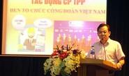 Hà Nội: Nâng cao nhận thức về CPTPP cho cán bộ Công đoàn