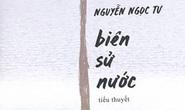 Biên sử nước của Nguyễn Ngọc Tư- trăn trở về sự tồn tại