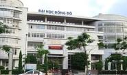 Sai phạm tại Trường ĐH Đông Đô: Làm rõ trách nhiệm của 2 cơ quan thuộc Bộ GD-ĐT