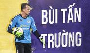 Thủ môn Tấn Trường trở lại đội tuyển sau khi gia hạn hợp đồng với Hà Nội FC