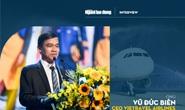 """[eMagazine] Tân binh Vietravel Airlines tiết lộ """"điều khó nói"""" về hướng kinh doanh"""