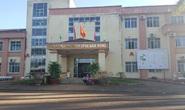 Chủ tịch Đắk Nông nói gì về vụ điều chuyển giám đốc bệnh viện vì lơ là chống dịch?