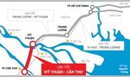 Rút ngắn thời gian thực hiện tuyến cao tốc Mỹ Thuận - Cần Thơ, cách nào?