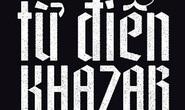 Từ điển Khazar - Cách tân của tiểu thuyết