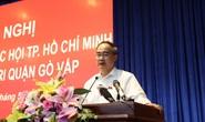 Bí thư Thành ủy TP HCM nói về công tác cán bộ sắp tới