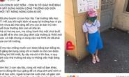 Đi học sớm, học sinh bị phạt đứng nắng ngoài cổng trường