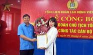 Bổ nhiệm phó Trưởng Ban Tài chính Tổng LĐLĐ Việt Nam