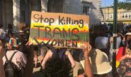 Mỹ: Liên tiếp 2 vụ phụ nữ chuyển giới da màu bị giết, biểu tình tăng nhiệt