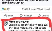 Truy tìm chủ tài khoản Facebook đăng nội dung về covid-19 chết càng nhiều càng vui