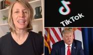 Tổng thống Trump dọa đuổi, TikTok không đi đâu cả