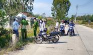 Quảng Nam: Mâu thuẫn tại cuộc nhậu, 1 người bị chém chết