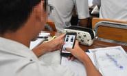 Học sinh dùng điện thoại trong lớp: Vừa nghĩ đến đã lo âu