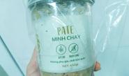 3 người ăn pate Minh Chay nhập viện: Quảng Nam yêu cầu thu hồi 13 sản phẩm