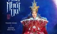 Thanh Hằng tái xuất, vào vai Thái hậu Dương Vân Nga