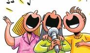 Hát karaoke vui thôi, đừng tra tấn hàng xóm!