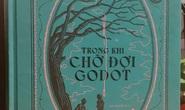 Trong khi chờ đợi Godot - bản án trong cuộc đời phi lý