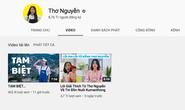Youtuber Thơ Nguyễn ẩn toàn bộ video, dừng kiếm tiền trên YouTube