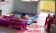 UBND quận Tân Phú giải thích về clip sự thật khu cách ly... gây xôn xao mạng xã hội