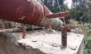 Công trình cấp nước 100 tỉ chưa xong đã hỏng, chủ đầu tư bất lực!