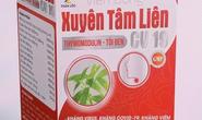 Cảnh báo 2 sản phẩm Xuyên tâm liên giả mạo hỗ trợ điều trị Covid-19